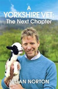 A Yorkshire Vet: The Next Chapter   Julian Norton