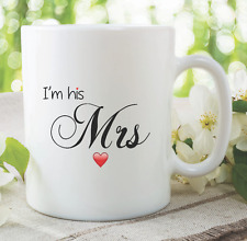Mrs Mug I'm His Mrs Wedding Gift Present Funny Novelty Gifts Marriage WSDMUG829