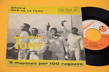 "7"" 45 ( NO LP ) LITTLE TONY DAL FILM 5 MARINES PER 100 RAGAZZE 1° ST ORIG 1961 E"