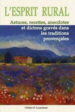 ProvenceDOC: L' Esprit Rural : Astuces, Recettes, Anecdotes et Dictons Gravés...