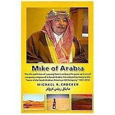 Mike of Arabia : Stories and tales of a young American child growing up in an...