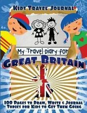 Kids Travel Journal: My Travel Diary for Great Britain by Lunar Glow Journals