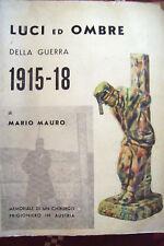 LUCI ED OMBRE DELLA GUERRA 15-18 M. Mauro ( memoriale di un prigioniero ) 1968