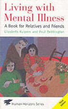 Good, Living with Mental Illness: A Book for Relatives and Friends (Human Horizo