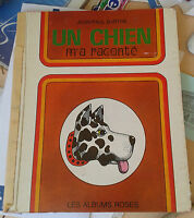BARTHE. Un chien m'a raconté. Les albums roses.1973.
