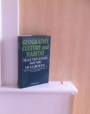 Geography, Culture and Habitat: Selected Essays (1925-1975); by E G Bowen