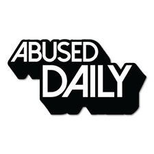 ABUSED DAILY Sticker Decal Car Drift Turbo Euro Fast Vinyl #0583ST