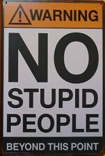 No Stupid People  Metal Sign Vintage Tin Shed Garage Bar Man Cave