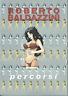 Roberto Baldazzini, ed. Il Penny, pp.144 colore e b/n, soft cover animata testo