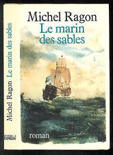 """Michel Ragon : Le marin des sables """" Roman """" Editions Albin Michel"""