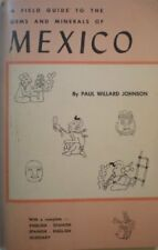 A Field Guide to the Gems and Minerals of Mexico by Paul Willard Johnson