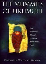 The Mummies of Urumchi By Elizabeth W. Barber. 9780333730249