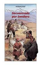 NEW Secuestrado Por Sendero (Spanish Edition) by Dr Wolfgang Baier