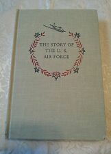 """""""The Story of the U.S. Air Force"""" by Robert D. Loomis, 1959 (USA, Americana)"""
