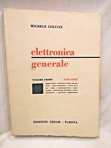 ELETTRONICA GENERALE volume primo di Michele Colucci 1965 CEDAM libro ingegneria