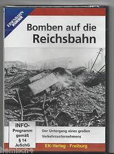 Bomben auf die Reichsbahn - Der Untergang eines großen Verkehrsunternehmen
