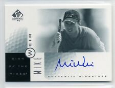 2001 SP Authentic Mike Weir Sign of the Times SOTT Autograph - On Card Auto