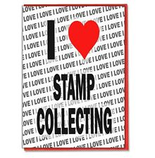 Greeting Card - Birthday Card - I Love Stamp Collecting