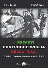 I REPARTI CONTROGUERRIGLIA DELLA R.S.I. Cucut/Crippa - Repubblica Sociale WW2