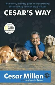 Cesar's Way: The Natural, Everyday Guide to Underst... by Cesar Millan Paperback