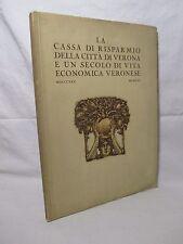 La Cassa di Risparmio di Verona e un secolo di vita economica veronese 1825 1925