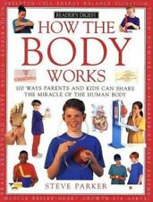 How It Works: How the Body Works : 100 Ways Parents and Kids Can Share the...