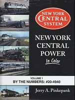 NEW YORK CENTRAL Power in Color, Vol. 1, By the Numbers #20-4940 -- (NEW BOOK)