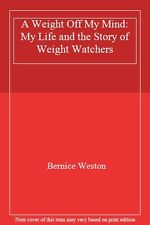 A Weight Off My Mind: My Life and the Story of Weight Watchers  .9780356201689