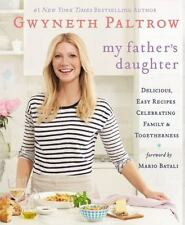 My Fathers Daughter Cookbook by Gwyneth Paltrow Cook Book Easy Family Recipes