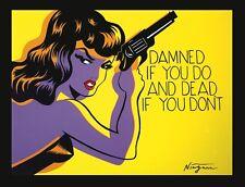 ART PRINT Damned if you do, and Dead by Niagara Detroit Girl Gun Poster 11x14