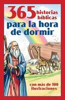 365 Historias Biblicas Para La Hora de Dormir: Con Mas de 100 Ilustraciones (Pap