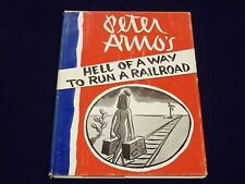 1956 PETER ARNO'S HELL OF A WAY TO RUN A RAILROAD FIRST PRINTING BOOK - KD 1877C
