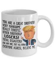 Funny Donald Trump Great Brother Coffee Mug Best Gifts Brothers Cup Sibling m87