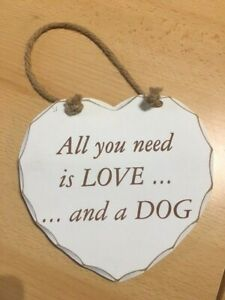 Dog Decorative hanging wall sign plaque 'All you need is love and a Dog'' - New