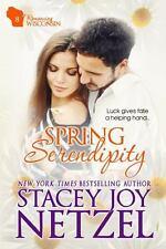 Spring Serendipity : Romancing Wisconsin, book 8 by Stacey Joy Netzel (2016,...