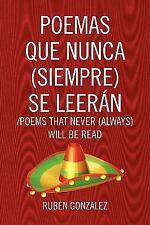 Poemas que nunca siempre se leerán /Poems that Never Always Will Be Read :...