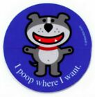 Dog of Glee Poop Where Want Sticker
