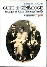 GUIDE DE GENEALOGIE EN ANJOU ET POITOU-CHARENTES-VENDEE - I. Soulard 2001