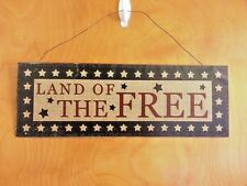 LAND OF THE FREE Metal Sign Memorial Day 4th of July Primitive Home Decor  BN