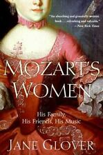 Mozart's Women : His Family, His Friends, His Music by Jane Glover (2006,...