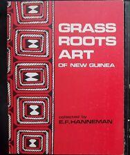 Grass Roots Art of New Guinea by E.F. Hannemann (1977 Paperback)