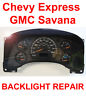 2003-2017 Chevy Express Speedometer Instrument Gauge Cluster BACKLIGHT REPAIR