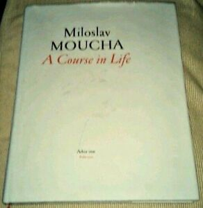 A Course of Life Miloslav Moucha Praha 2000 Art Book With Pictures Hard Cover