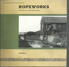 Ropeworks: A Brief History of Hall's Barton Ropery. Nostalgia, Lincolnshire. PB