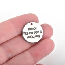 """5 DANCE LIKE NO ONE IS WATCHING Charms, Stainless Steel, 20mm (3/4""""), cls0205a"""
