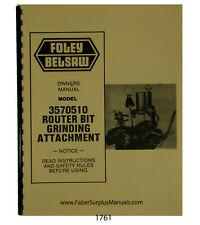 Foley Belsaw 3570510 Router Bit Grinder Attachment Operator & Parts Manual #1761