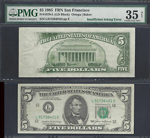 $5 1985=FRN=S.F.=SMEAR=INSUFFICIENT INK=DOUBLE ERROR=PMG Ch. VF 35 net