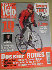 TOP VELO N°120: MARS 2007: SPECIAL 10 ANS - RICHARD VIRENQUE - DOSSIER ROUES -