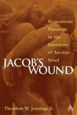 Jacob's Wound: Homoerotic Narrative in the Literature of Ancient Israel (Paperba
