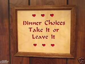 Dinner Choices- Take it or Leave It. Handcrafted Framed Wall Plaque